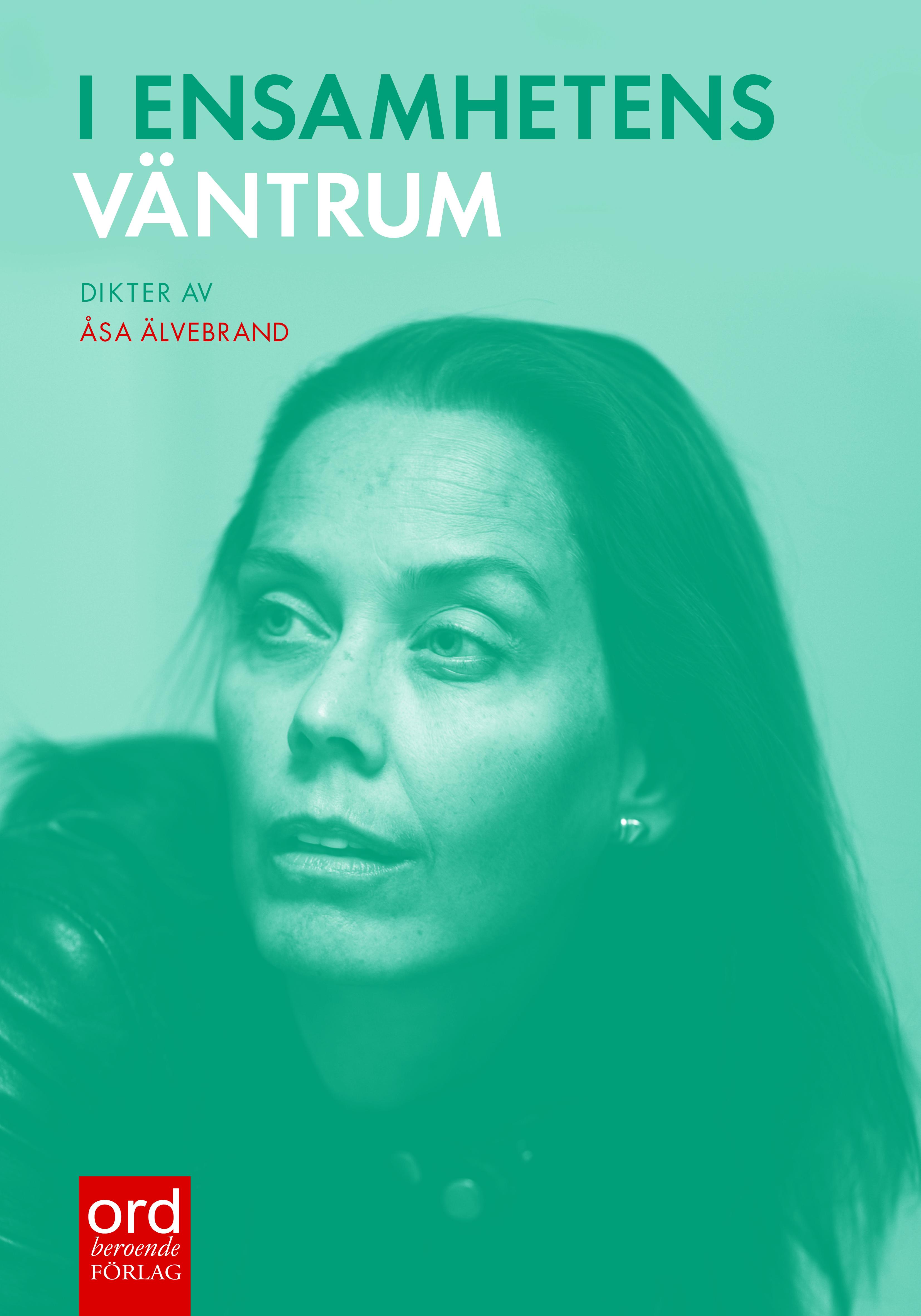 I ensamhetens väntrum diktsamling av Åsa Älvebrand